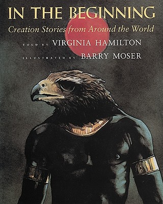 In the Beginning By Hamilton, Virginia/ Moser, Barry (ILT)