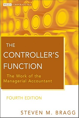 The Controller's Function By Bragg, Steven M.
